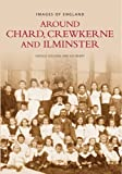 img - for Chard, Crewkerne and Ilminster (Tempus Oral History Series) by Gerald Gosling (2002-12-31) book / textbook / text book