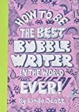 img - for How to be the Best Bubblewriter in the World Ever book / textbook / text book