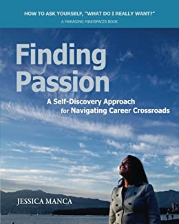 Finding Passion: A Self-Discovery Approach for Navigating Career Crossroads by [Manca, Jessica]