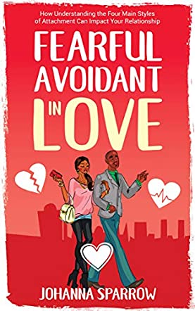 Fearful-Avoidant In Love