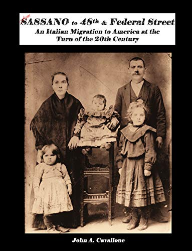Street 48th - From Sassano to 48th and Federal Street: An Italian Migration to America at the Turn of the 20th Century