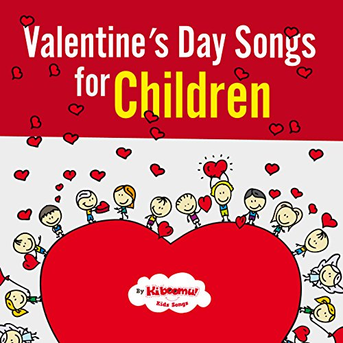 Valentine's Day Songs for Children (Valentines Songs For Children)