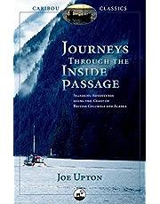 Journeys Through the Inside Passage: Seafaring Adventures Along the Coast of British Columbia and Alaska
