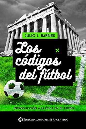 Los códigos del fútbol de Julio L Barnes