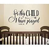 Diggoo For this child I have prayed Wall Decal Quote 1 SAMUEL 1:27 Christian Wall Decal Baby Nursery Wall Art (Black, 15'' h x 30'' w)