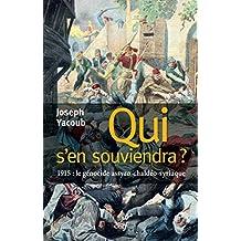Qui s'en souviendra ? : 1915 : le génocide assyro-chaldéo-syriaque (French Edition)