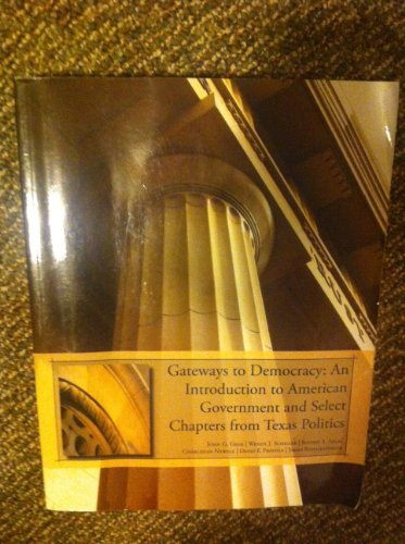Gateways to Democracy: An Introduction to American Government and Select Chapters from Texas Politics 12th Edition