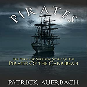 Pirates: The True and Surprising Story of the Pirates of the Caribbean Audiobook