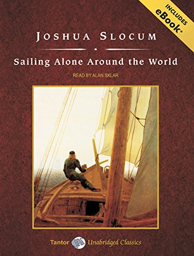 Sailing Alone Around the World, with eBook (Tantor Unabridged Classics)