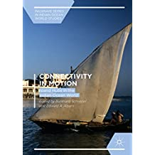 Connectivity in Motion: Island Hubs in the Indian Ocean World (Palgrave Series in Indian Ocean World Studies)