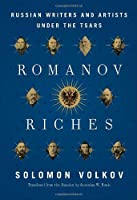 Romanov Riches: Russian Writers And Artists Under