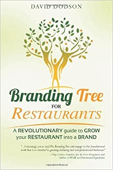 By Mr. David B Dodson Branding Tree for Restaurants: A revolutionary guide to grow your restaurant into a brand [Paperback]