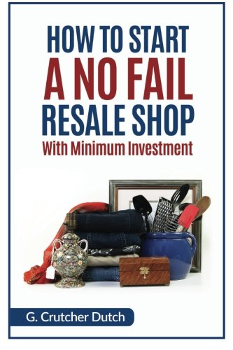 How To Start A No Fail Resale Shop With Minimum Investment G