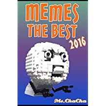 MEMES: Memes The Best 2016 (MEMES Largest Funniest Memes and Funny pictures on the Internet ( memes and jokes) Book 1)