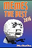 MEMES: Memes The Best 2016 (MEMES Largest Funniest Memes and Funny pictures on the Internet ( memes and jokes))