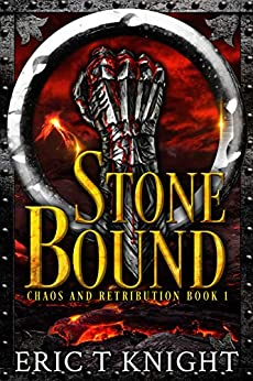 Stone Bound (Chaos and Retribution Book 1) by [Knight, Eric T]