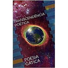 TRANSCENDÊNCIA POÉTICA: POESIA GÁTICA (Portuguese Edition)