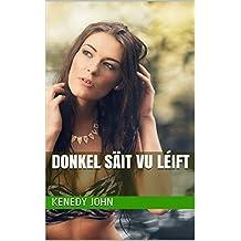 donkel Säit vu Léift (Luxembourgish Edition)