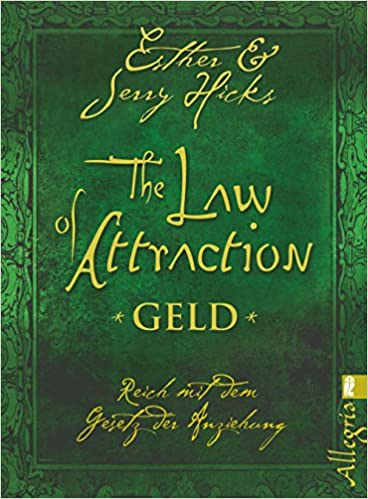 The Law of Attraction - Geld: Reich mit dem Gesetz der Anziehung ...