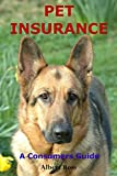 Pet Insurance: A Consumer's Guide