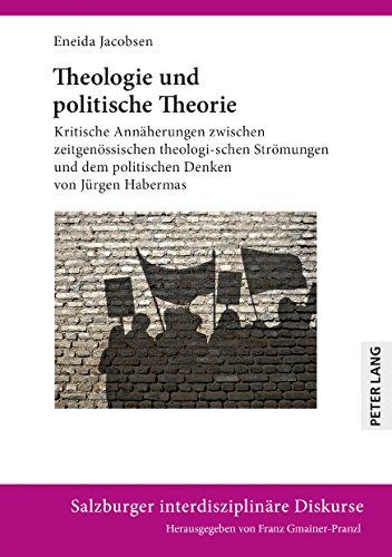 Theologie und politische Theorie: Kritische Annaeherungen zwischen zeitgenoessischen theologischen Stroemungen und dem politischen Denken von Juergen Habermas