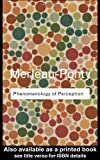 Phenomenology of Perception, Maurice Merleau-Ponty, 0415278414