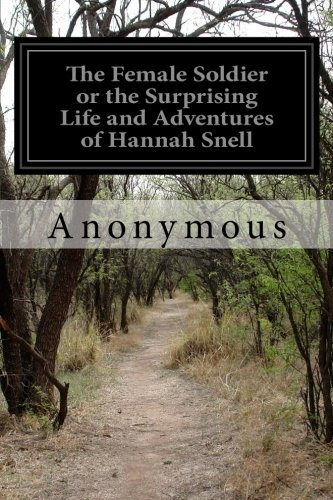 Download The Female Soldier or the Surprising Life and Adventures of Hannah Snell ebook