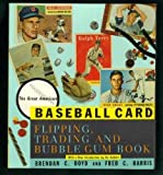 img - for The Great American Baseball Card Flipping, Trading and Bubble Gum Book by Fred C. Harris (1991-04-08) book / textbook / text book