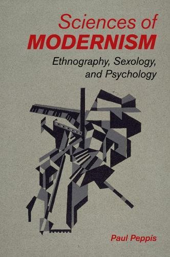 Sciences of Modernism: Ethnography, Sexology, and Psychology pdf