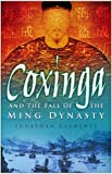 Front cover for the book Coxinga: The Pirate King of the Ming Dynasty by Jonathan Clements