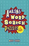Amazing Word Search Puzzles for Kids, Mark Danna, 1454909501