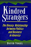 img - for Kindred Strangers: The Uneasy Relationship between Politics and Business in America (Princeton Studies in American Politics: Historical, International, and Comparative Perspectives) book / textbook / text book
