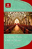 img - for Getting More Out of Mass: Something More Faith Series book / textbook / text book