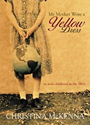 My Mother Wore a Yellow Dress by McKenna, Christina (2004) Paperback