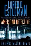 American Detective: An Amos Walker Novel