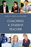 Coaching a Student Teacher (Student Teaching: The Cooperating Teacher Series) by Marvin A. Henry (2016-01-26)