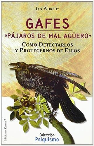 Gafes : pájaros de mal agüero. Cómo detectralos y protegernos de ellos: Amazon.es: Worthy, Ian: Libros