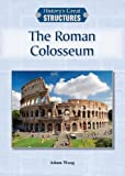 The Roman Colosseum, Adam Woog, 1601525400