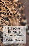 Beyond Bonded, Kalalea George, 1494231824