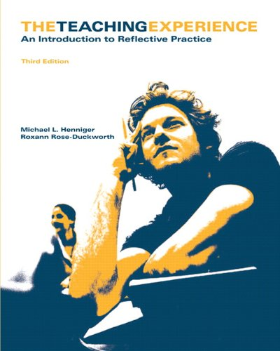 Teaching Experience: An Introduction to Reflective Practice, The (3rd Edition)