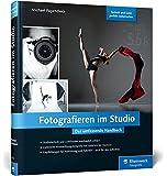 Fotografieren im Studio: Das umfassende Handbuch (Galileo Design)