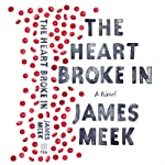 The Heart Broke In | James Meek