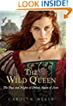The Wild Queen: The Days and Nights o...