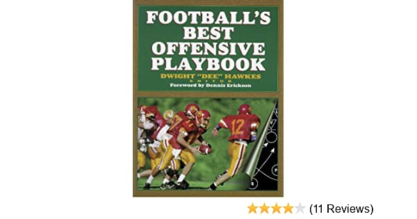 Footballs Best Offensive Playbook Dwight Dee Hawkes 9780873225748 Amazon Books