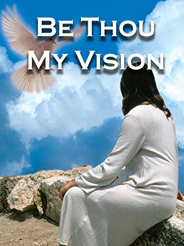 - Be Thou My Vision