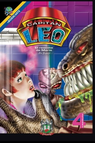 Capitan Leo-Capitulo 4-El rescate de Maris: +Bioencarte (Comic Capitan Leo) (Volume 4) (Spanish Edition) [Bertha Patricia Fernandini Leon] (Tapa Blanda)