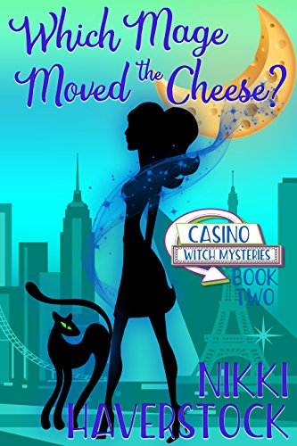 (Which Mage Moved the Cheese?: Casino Witch Mysteries 2)