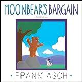 Moonbear's Bargain, Frank Asch, 1442494360