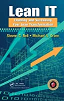 Lean IT: Enabling and Sustaining Your Lean Transformation Front Cover