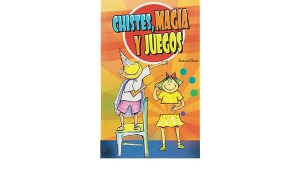 Chistes, magia y juegos (Spanish Edition): Blanca Olivas ...